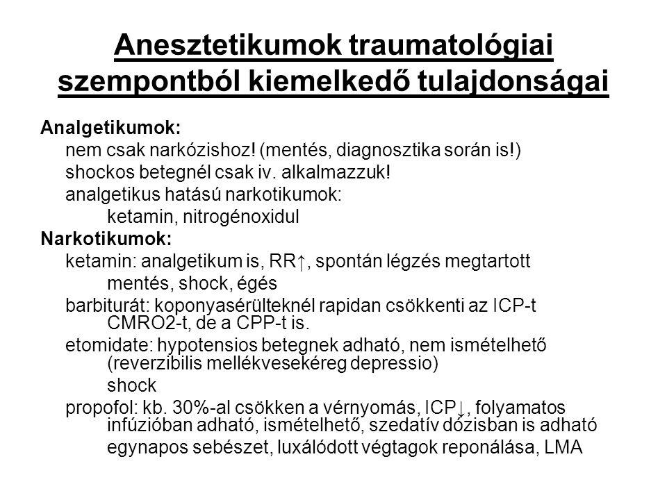 Anesztetikumok traumatológiai szempontból kiemelkedő tulajdonságai