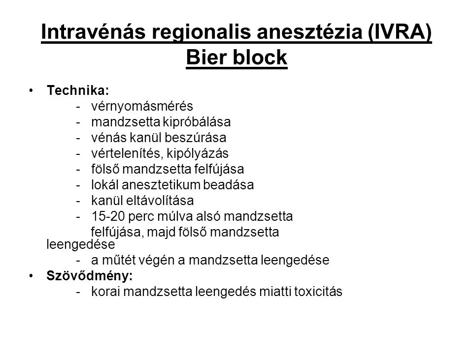Intravénás regionalis anesztézia (IVRA) Bier block