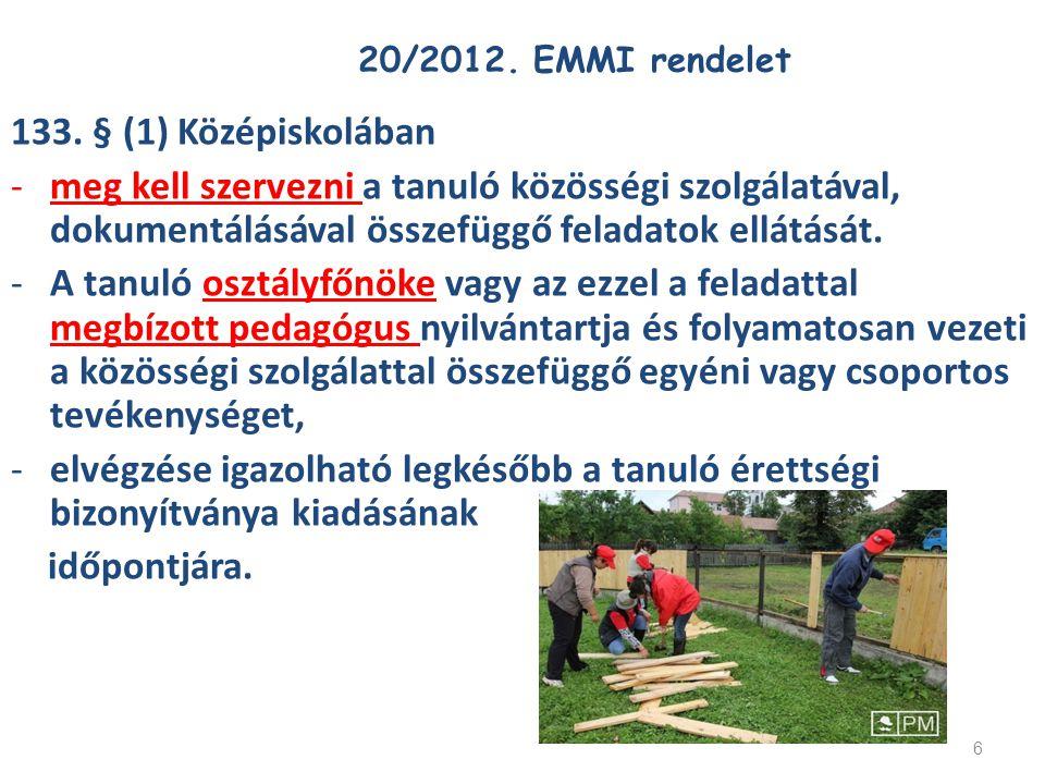 20/2012. EMMI rendelet 133. § (1) Középiskolában.
