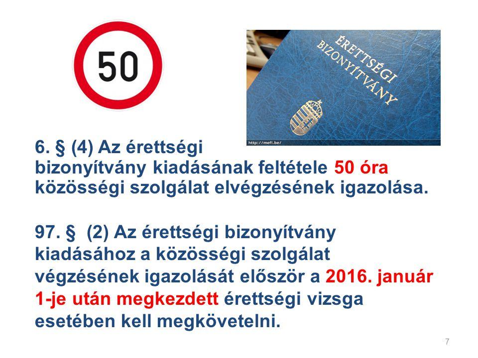 6. § (4) Az érettségi bizonyítvány kiadásának feltétele 50 óra közösségi szolgálat elvégzésének igazolása.