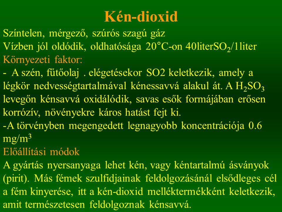 Kén-dioxid Színtelen, mérgező, szúrós szagú gáz