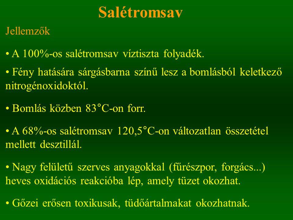 Salétromsav Jellemzők • A 100%-os salétromsav víztiszta folyadék.