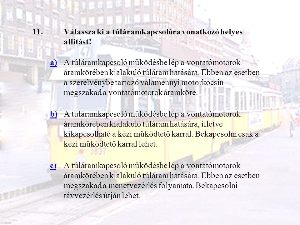 11. Válassza ki a túláramkapcsolóra vonatkozó helyes állítást! a)