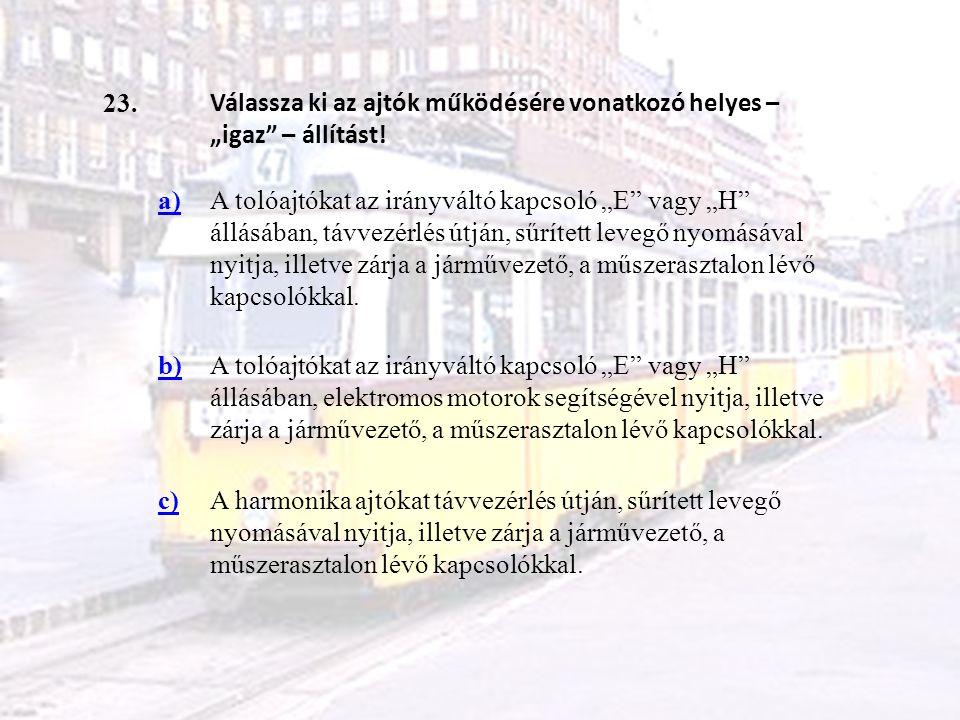 """23. Válassza ki az ajtók működésére vonatkozó helyes – """"igaz – állítást! a)"""