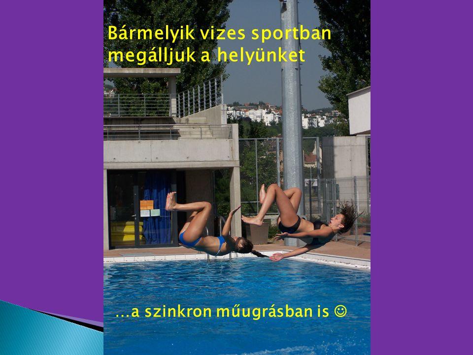Bármelyik vizes sportban megálljuk a helyünket