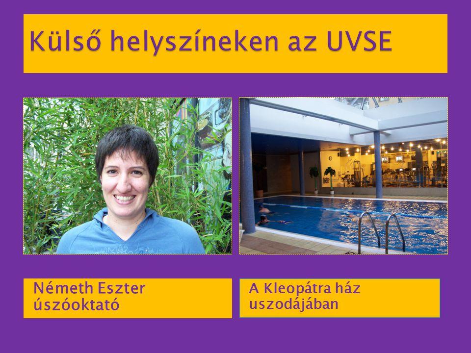 Külső helyszíneken az UVSE