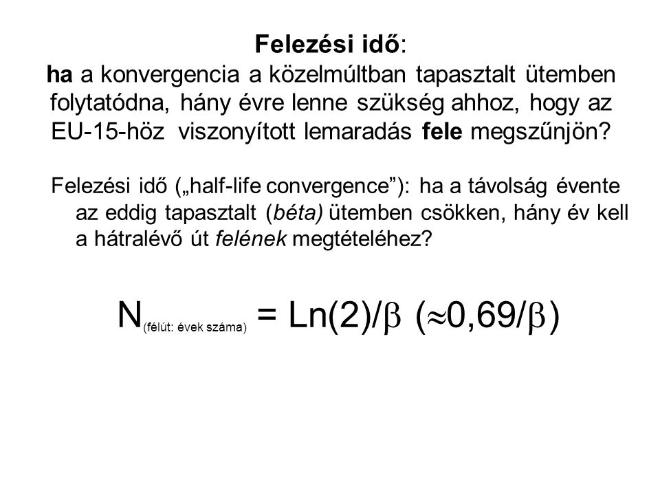 N(félút: évek száma) = Ln(2)/ (0,69/)