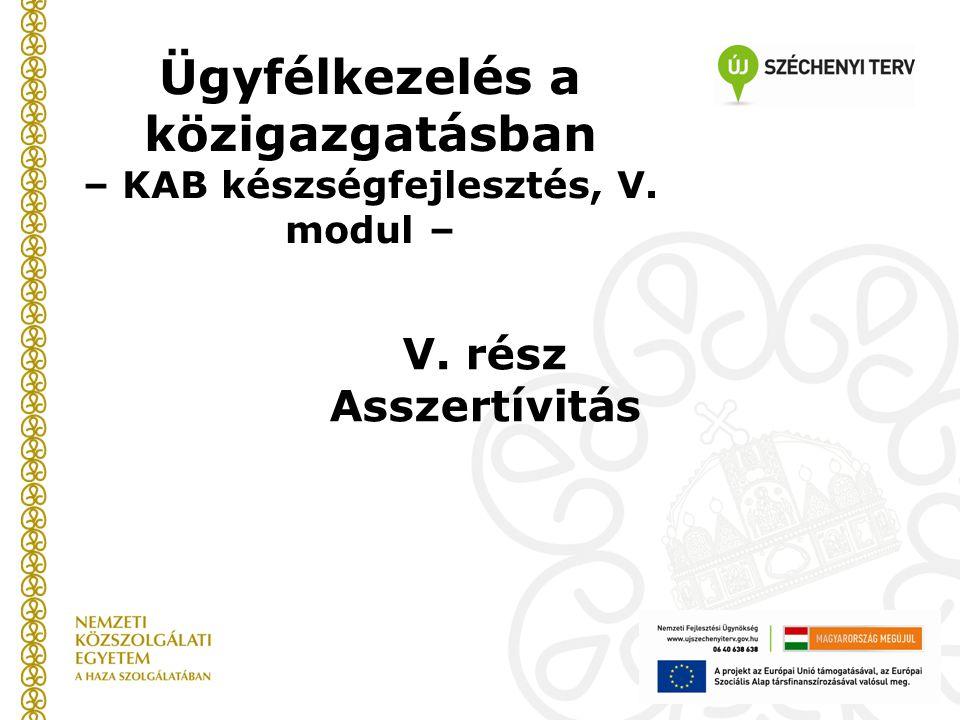 Ügyfélkezelés a közigazgatásban – KAB készségfejlesztés, V. modul –