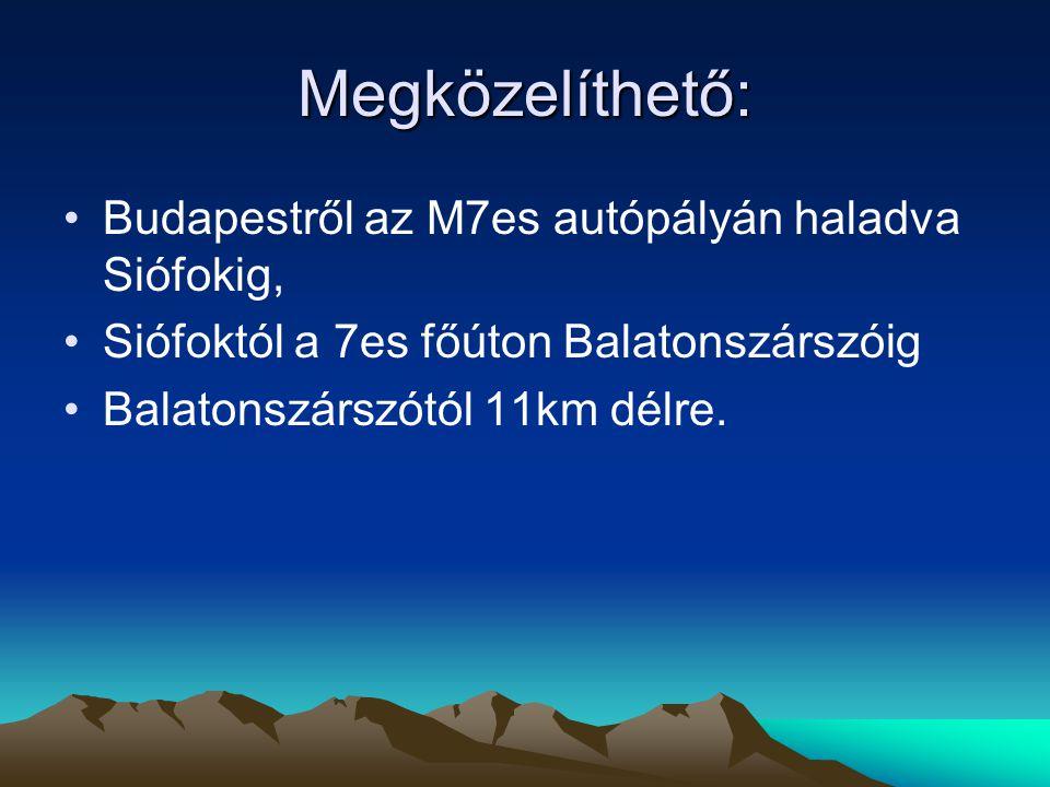 Megközelíthető: Budapestről az M7es autópályán haladva Siófokig,