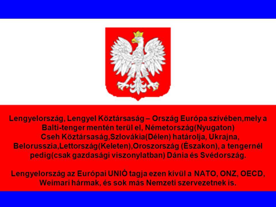 Lengyelország, Lengyel Köztársaság – Ország Európa szívében,mely a Balti-tenger mentén terül el, Németország(Nyugaton) Cseh Köztársaság,Szlovákia(Délen) határolja, Ukrajna, Belorusszia,Lettország(Keleten),Oroszország (Északon), a tengernél pedig(csak gazdasági viszonylatban) Dánia és Svédország.