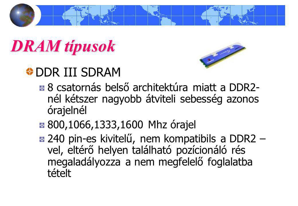 DRAM típusok DDR III SDRAM