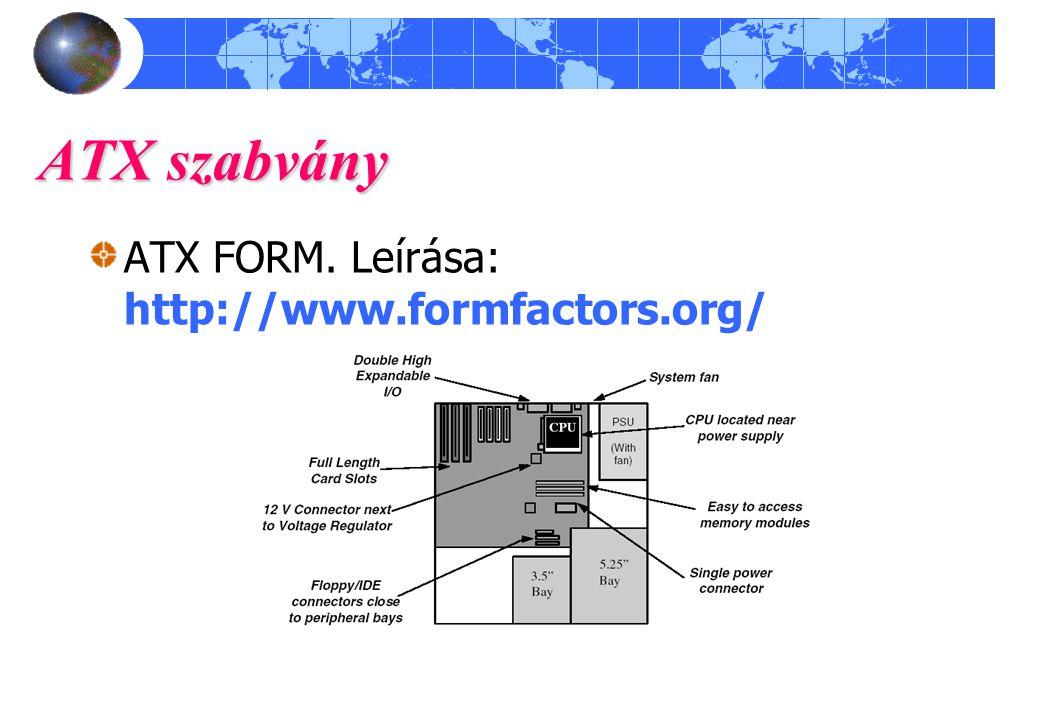 ATX szabvány ATX FORM. Leírása: http://www.formfactors.org/