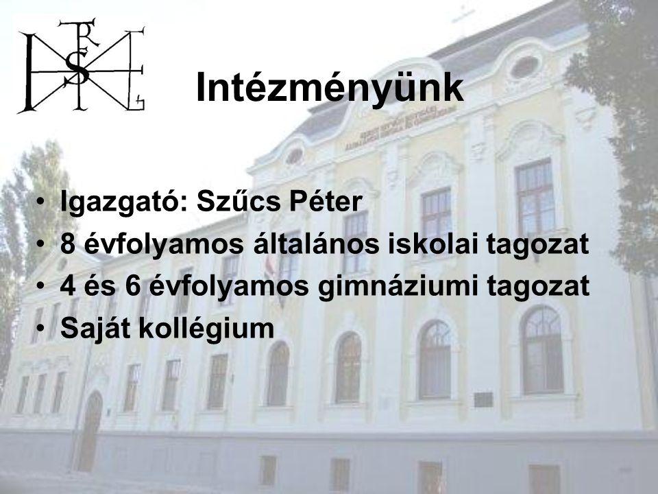 Intézményünk Igazgató: Szűcs Péter