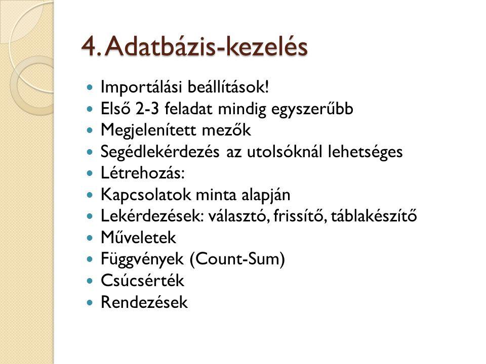 4. Adatbázis-kezelés Importálási beállítások!