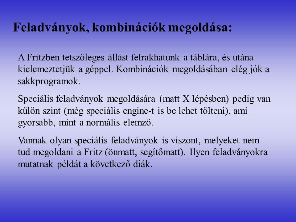 Feladványok, kombinációk megoldása: