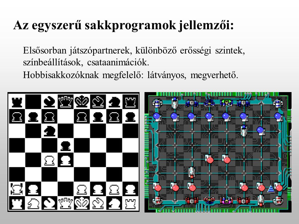 Az egyszerű sakkprogramok jellemzői: