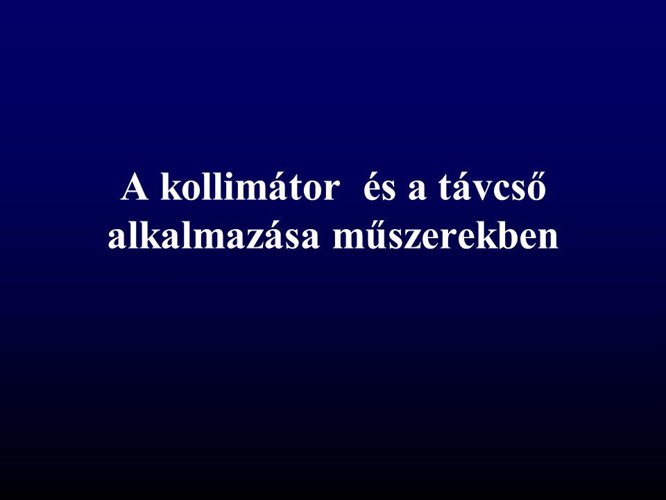 A kollimátor és a távcső alkalmazása műszerekben