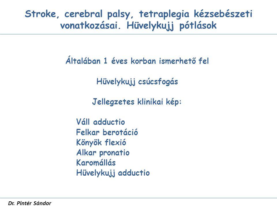 Stroke, cerebral palsy, tetraplegia kézsebészeti vonatkozásai