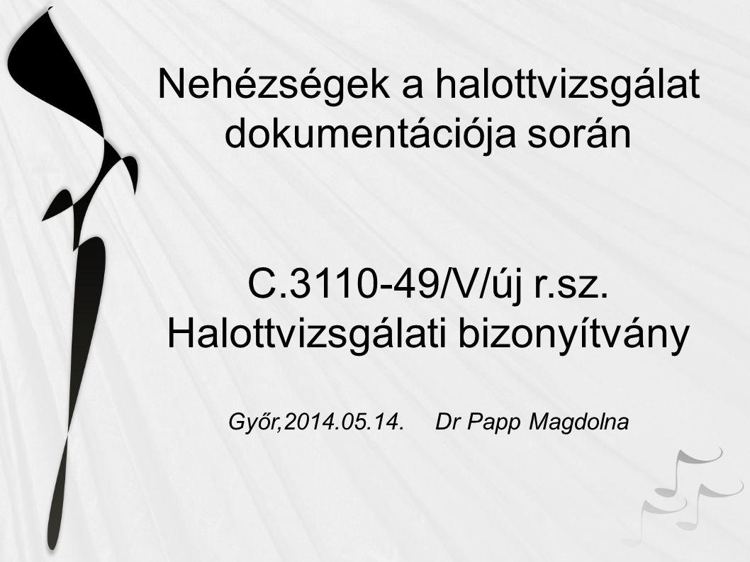 Nehézségek a halottvizsgálat dokumentációja során C.3110-49/V/új r.sz.