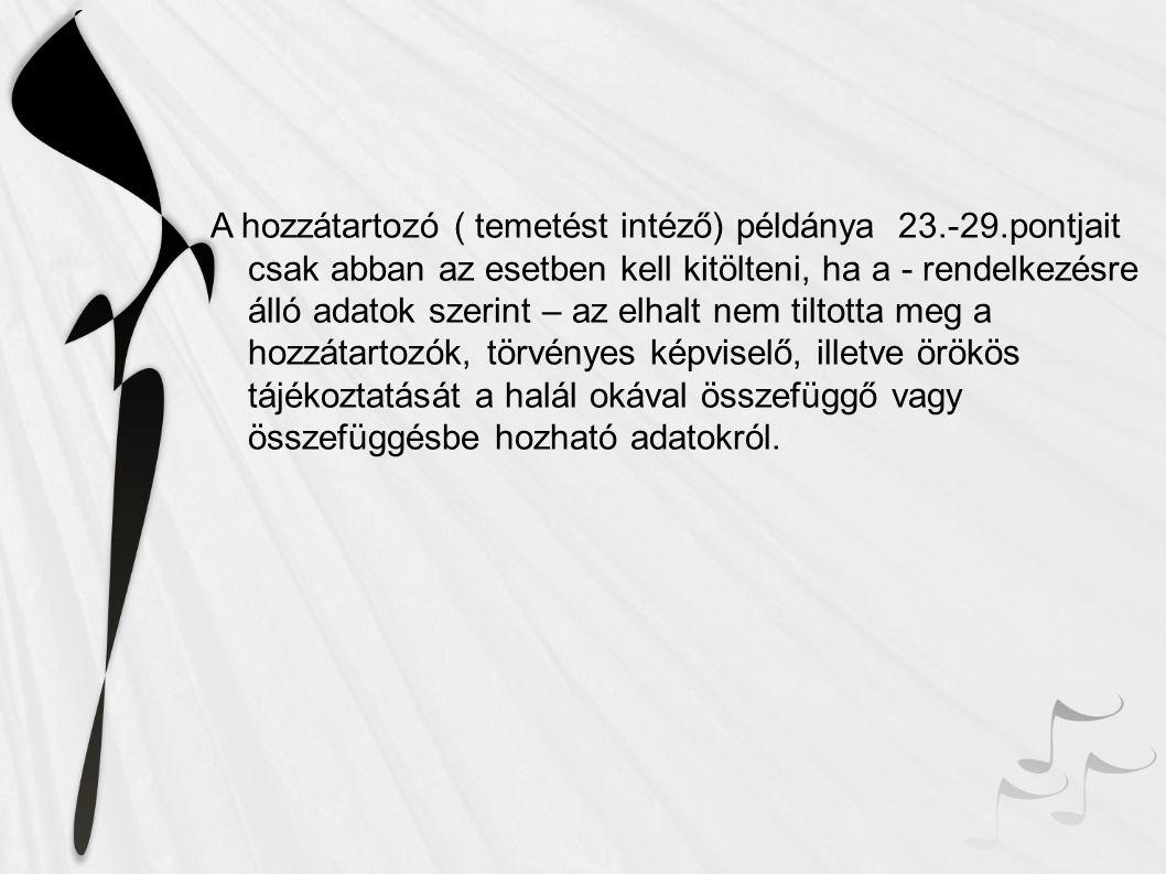 A hozzátartozó ( temetést intéző) példánya 23. -29
