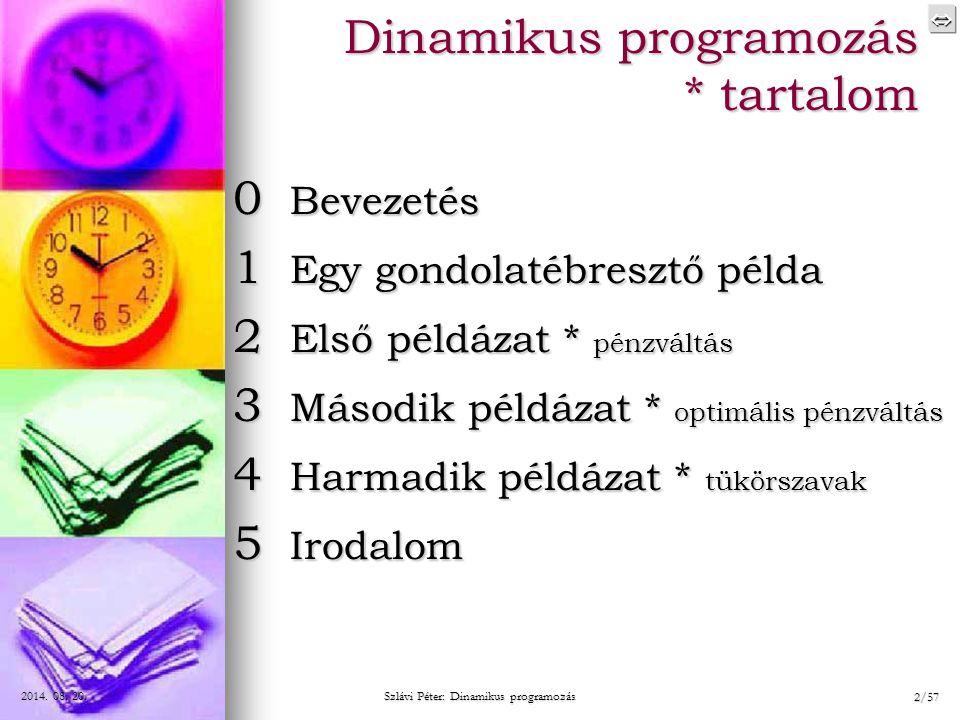 Dinamikus programozás * tartalom