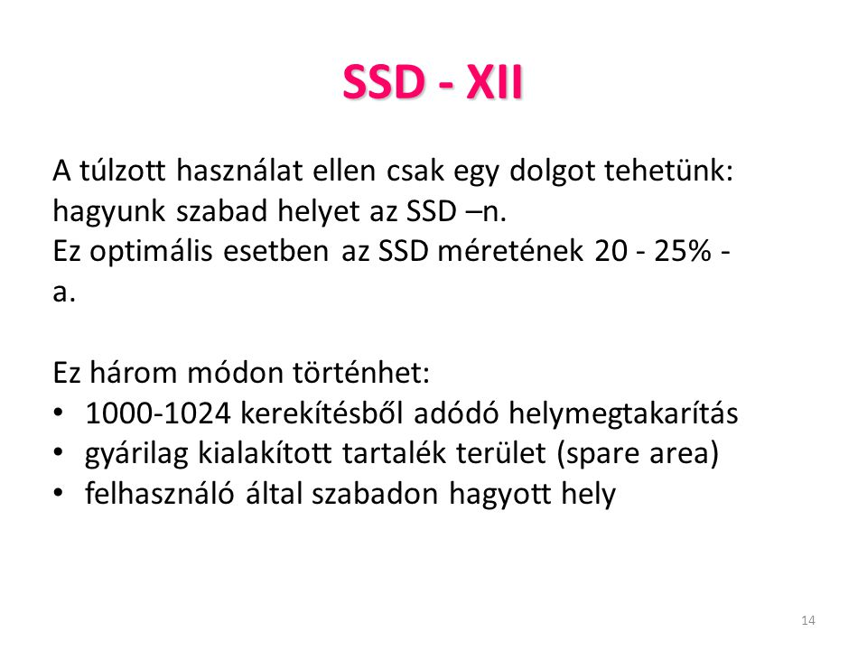 SSD - XII A túlzott használat ellen csak egy dolgot tehetünk: