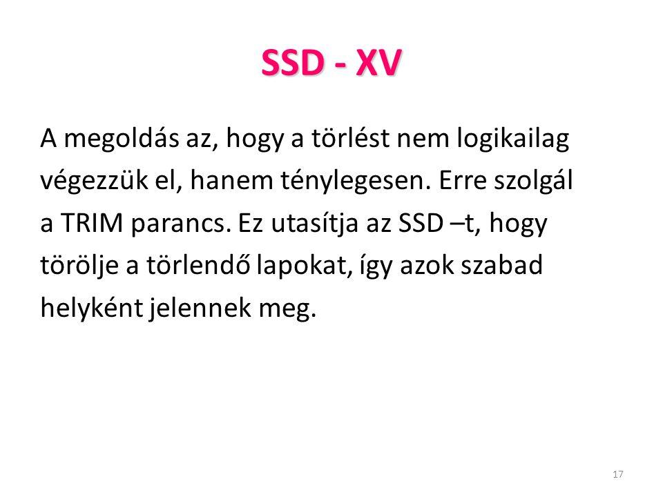 SSD - XV A megoldás az, hogy a törlést nem logikailag