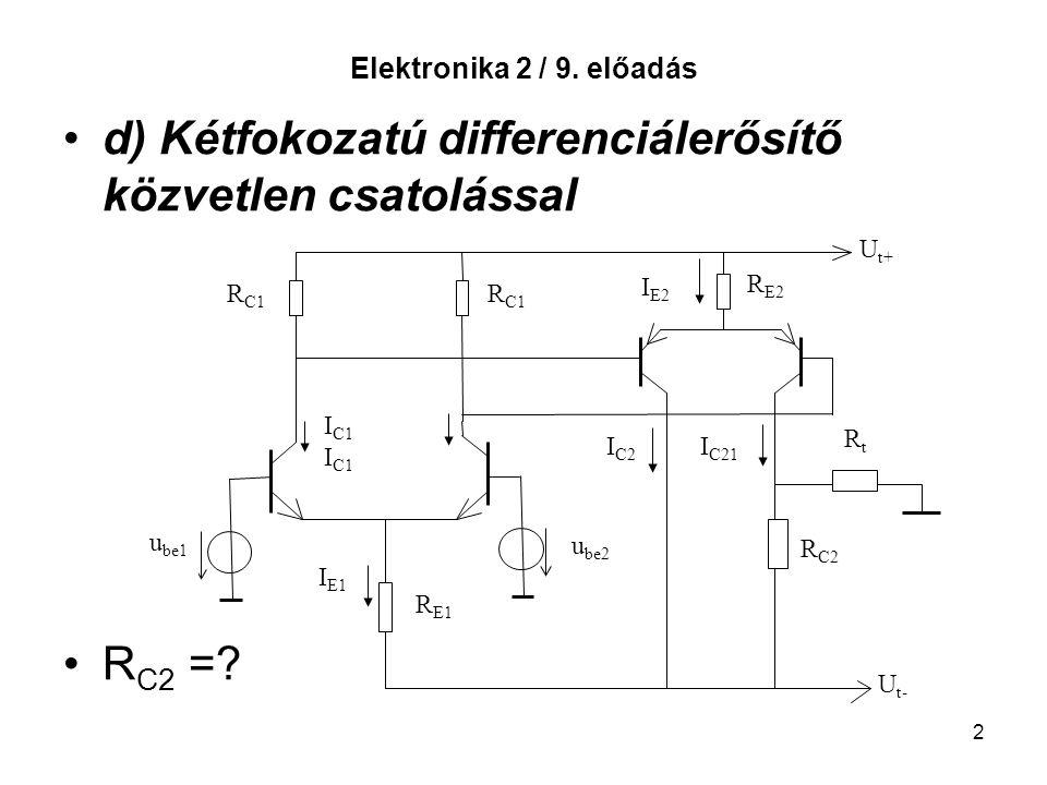 d) Kétfokozatú differenciálerősítő közvetlen csatolással