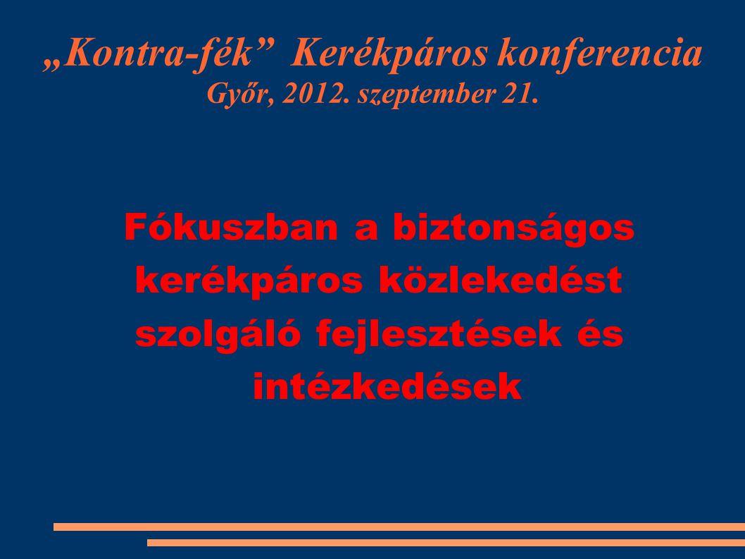 """""""Kontra-fék Kerékpáros konferencia Győr, 2012. szeptember 21."""