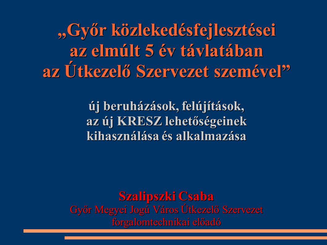 """""""Győr közlekedésfejlesztései az elmúlt 5 év távlatában"""