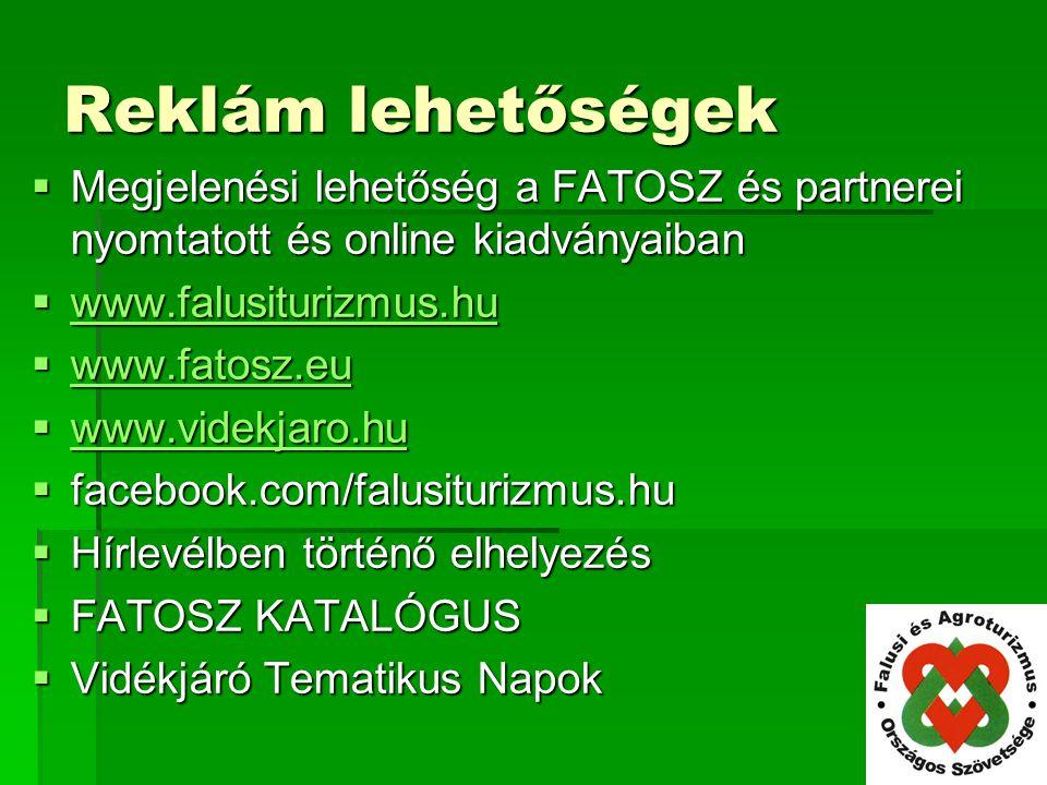 Reklám lehetőségek Megjelenési lehetőség a FATOSZ és partnerei nyomtatott és online kiadványaiban. www.falusiturizmus.hu.