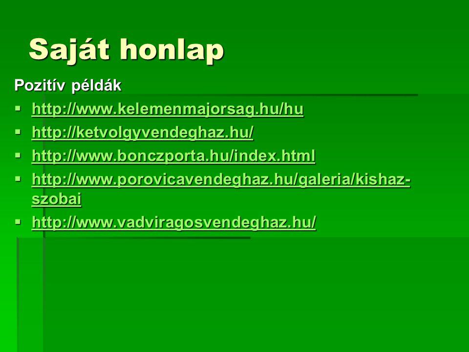 Saját honlap Pozitív példák http://www.kelemenmajorsag.hu/hu