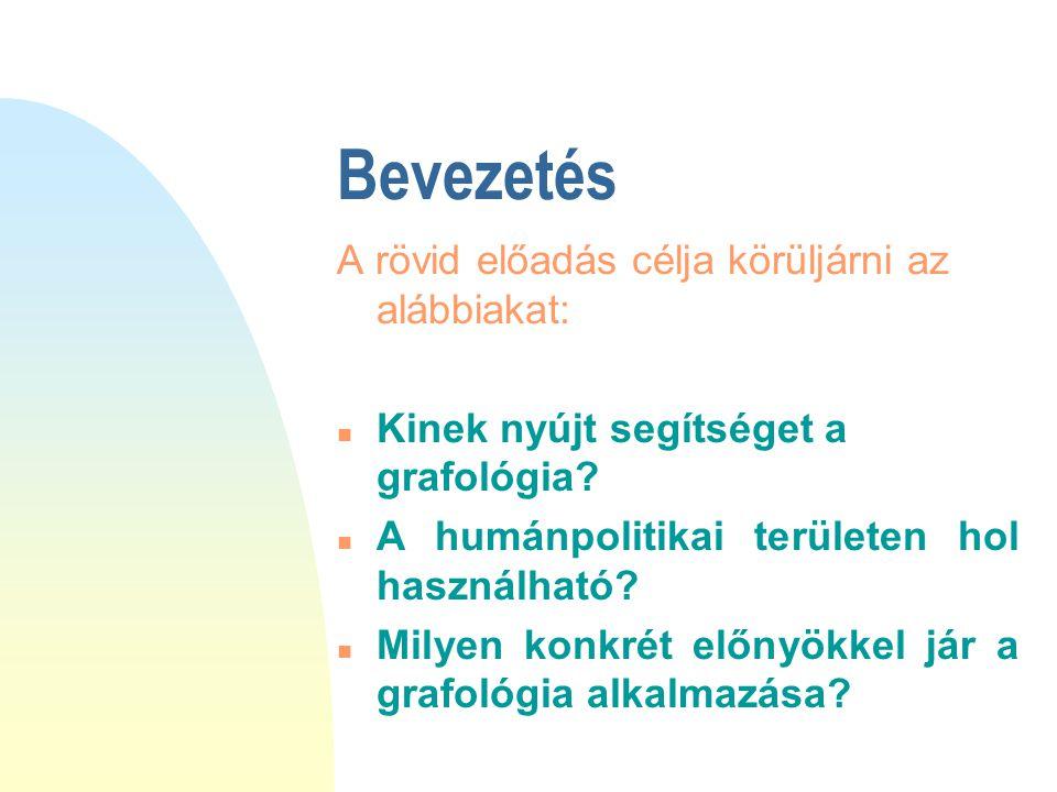 Bevezetés A rövid előadás célja körüljárni az alábbiakat: