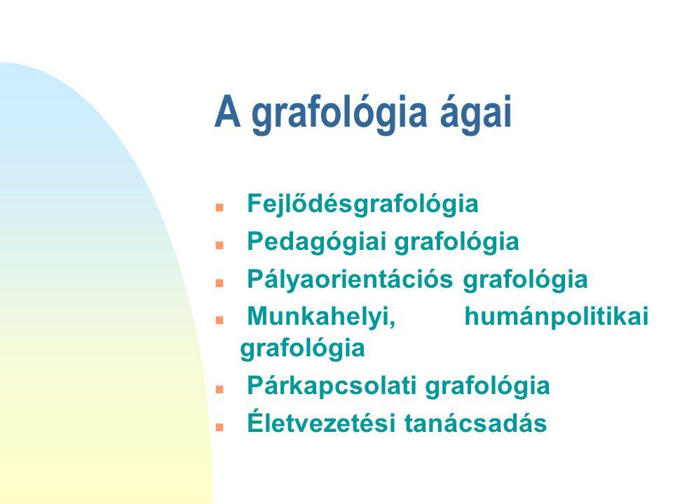 A grafológia ágai Fejlődésgrafológia Pedagógiai grafológia