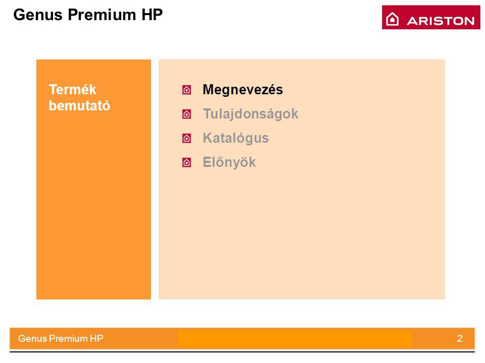 Genus Premium HP Termék bemutató Megnevezés Tulajdonságok Katalógus