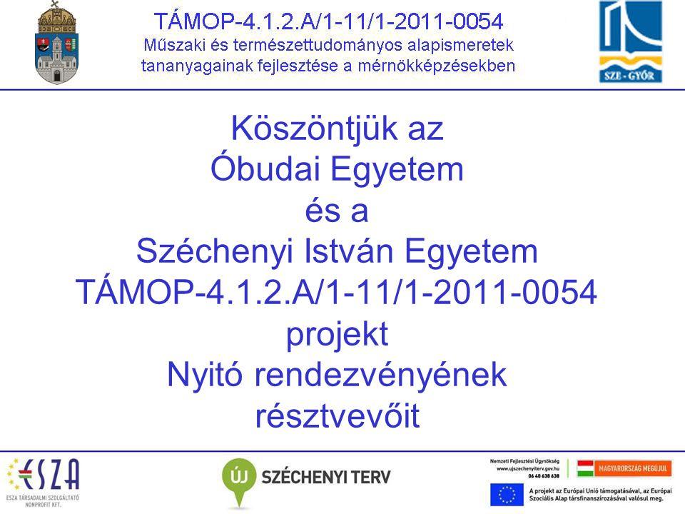 Köszöntjük az Óbudai Egyetem és a Széchenyi István Egyetem TÁMOP-4. 1