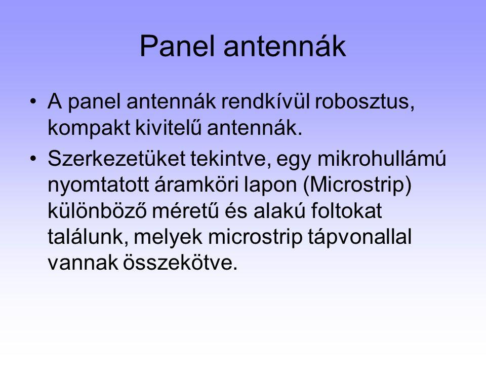 Panel antennák A panel antennák rendkívül robosztus, kompakt kivitelű antennák.