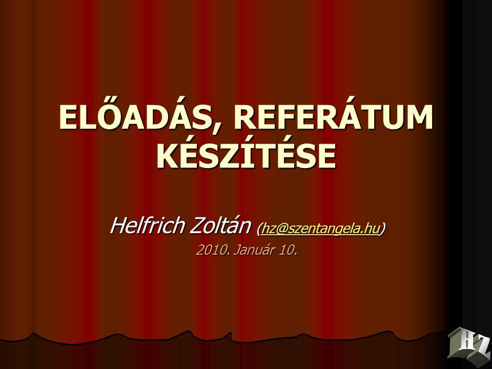 ELŐADÁS, REFERÁTUM KÉSZÍTÉSE
