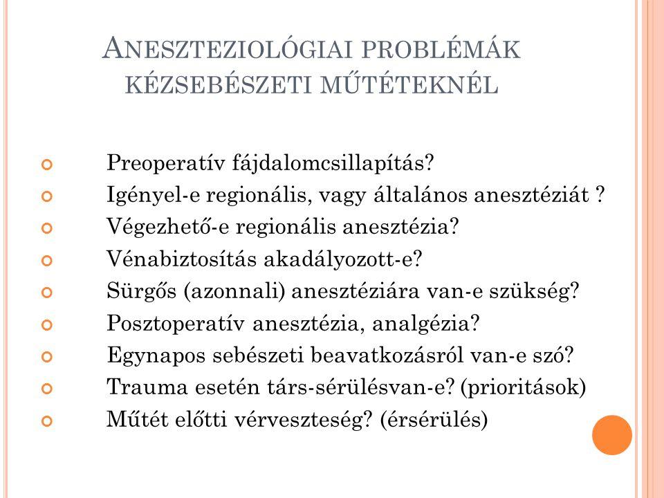 Aneszteziológiai problémák kézsebészeti műtéteknél