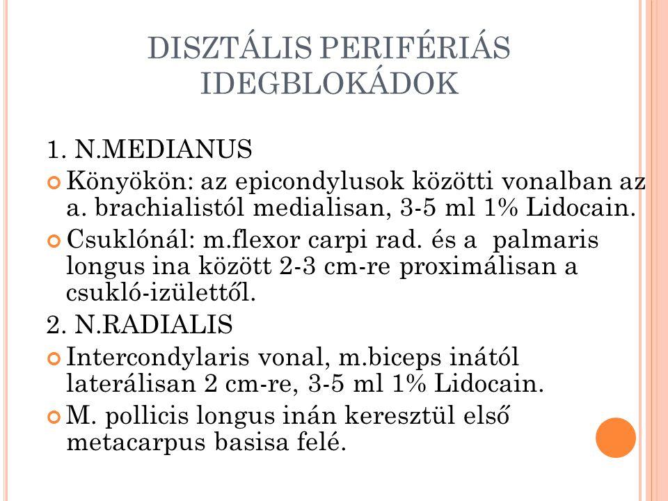 DISZTÁLIS PERIFÉRIÁS IDEGBLOKÁDOK