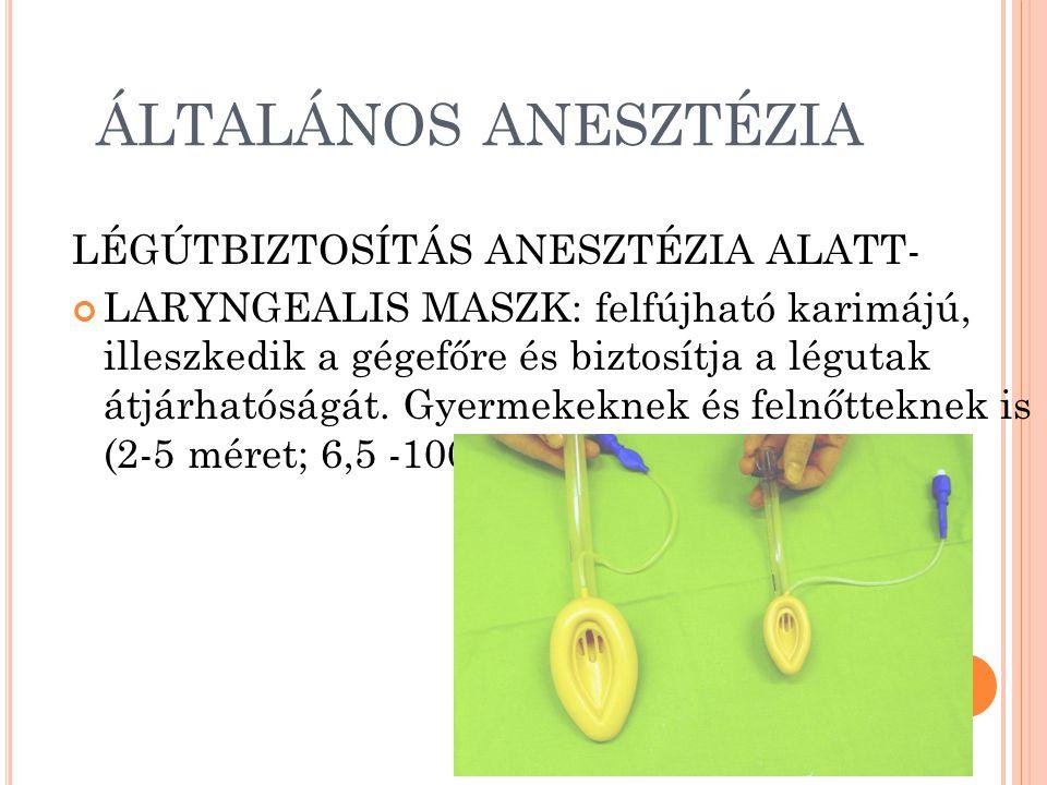 ÁLTALÁNOS ANESZTÉZIA LÉGÚTBIZTOSÍTÁS ANESZTÉZIA ALATT-