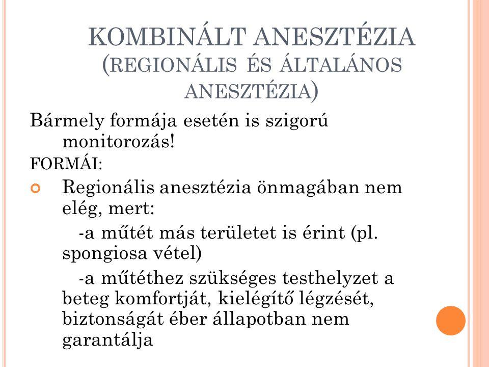 KOMBINÁLT ANESZTÉZIA (regionális és általános anesztézia)