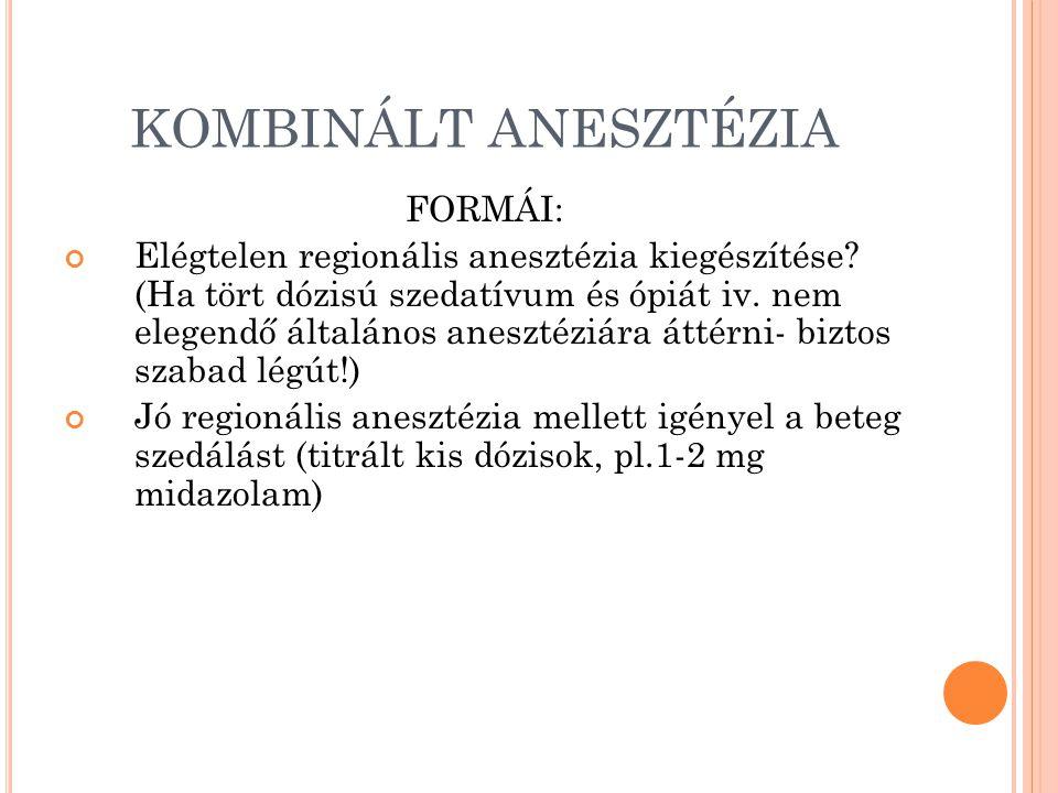 KOMBINÁLT ANESZTÉZIA FORMÁI: