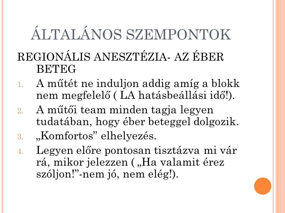 ÁLTALÁNOS SZEMPONTOK REGIONÁLIS ANESZTÉZIA- AZ ÉBER BETEG