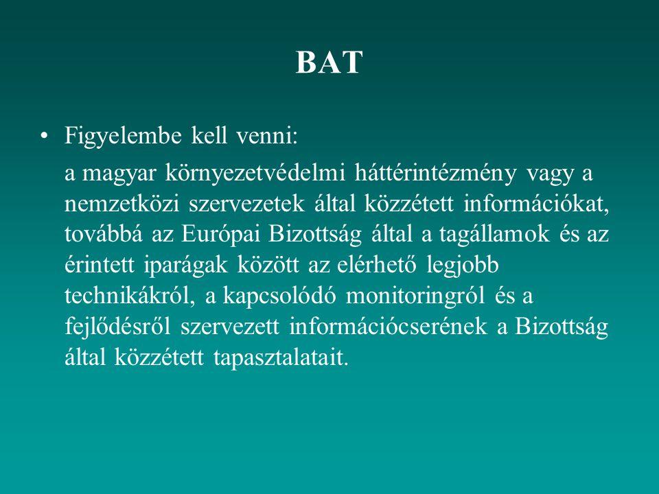 BAT Figyelembe kell venni: