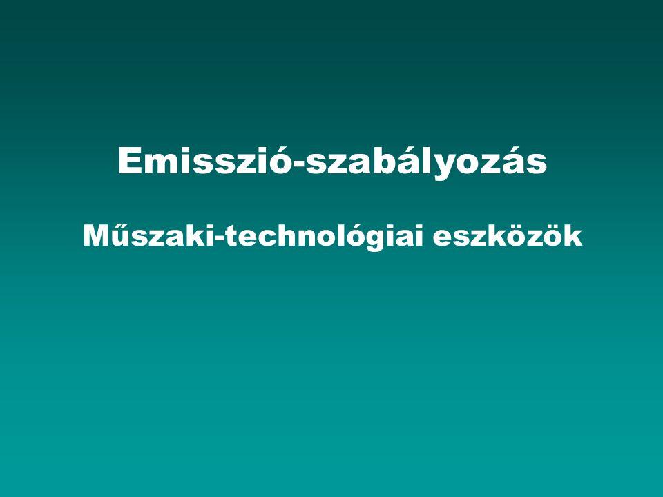 Emisszió-szabályozás Műszaki-technológiai eszközök