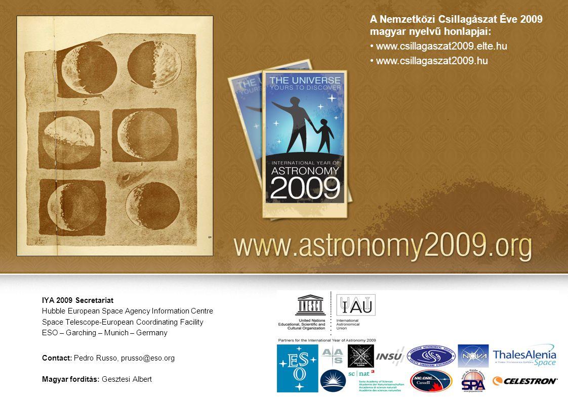 A Nemzetközi Csillagászat Éve 2009 magyar nyelvű honlapjai: