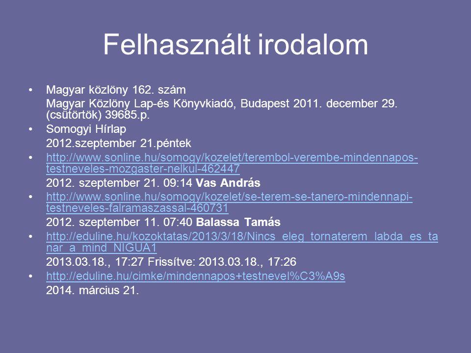Felhasznált irodalom Magyar közlöny 162. szám