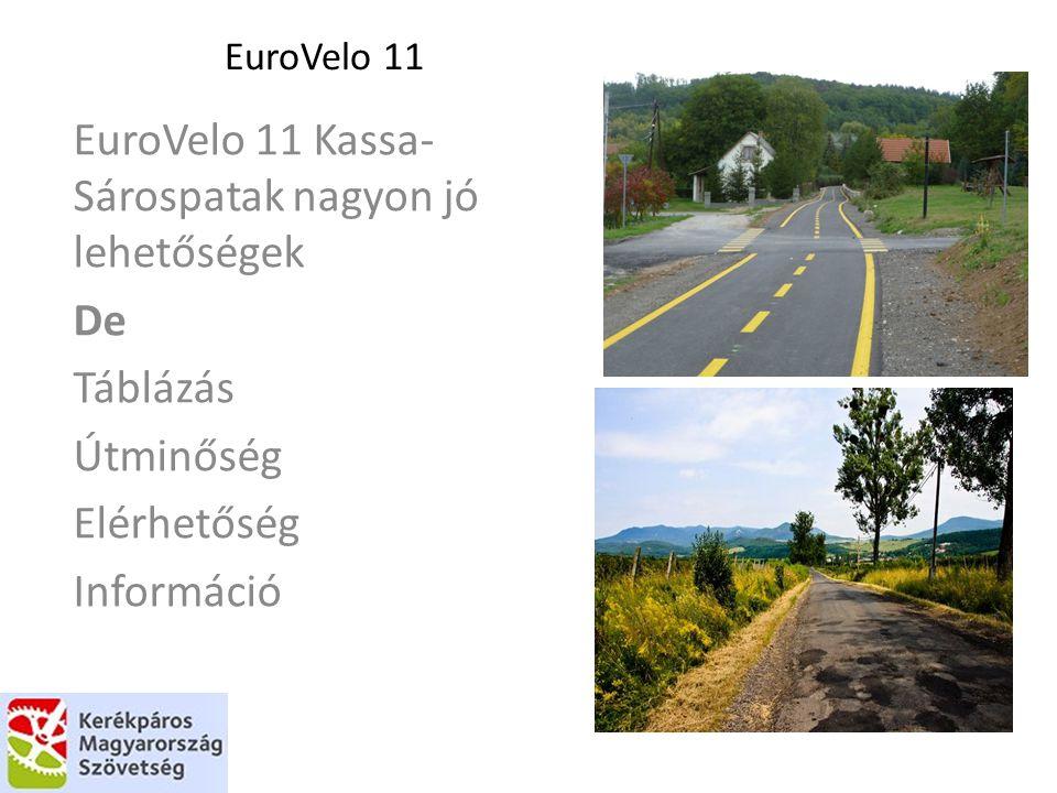 EuroVelo 11 Kassa-Sárospatak nagyon jó lehetőségek