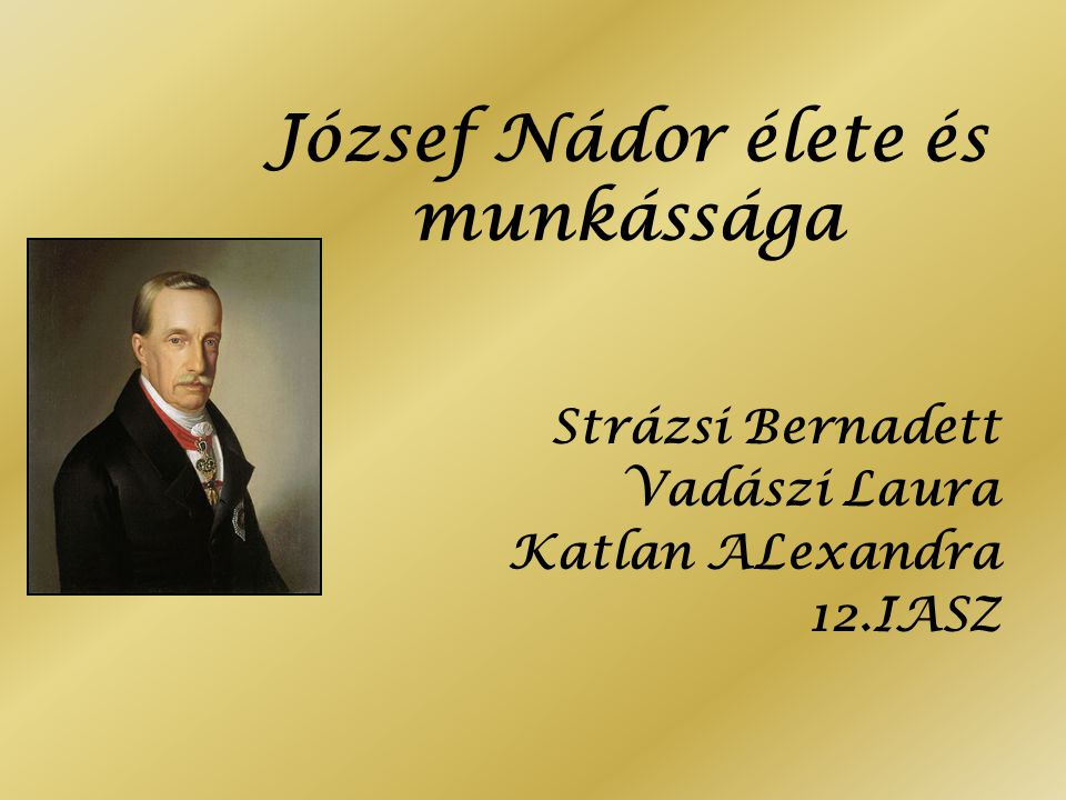 József Nádor élete és munkássága